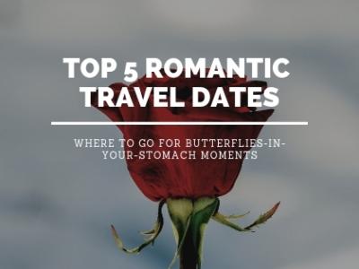 Top 5 romantic travel dates